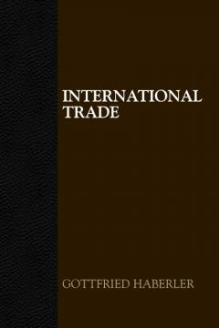 International Trade by Gottfried Haberler