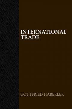 International Trade by Gottfried Haberler