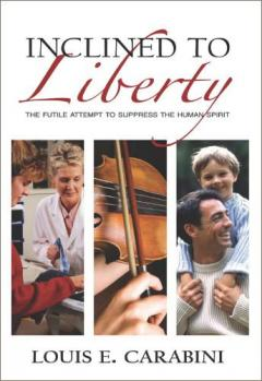 Inclined to Liberty by Louis Carabini