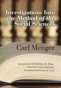 Investigations into the Method of the Social Sciences by Menger