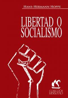 Libertad o Socialismo by Hans-Hermann Hoppe