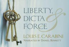 Liberty, Dicta & Force Audiobook