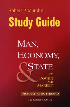 Man, Economy, and State Study Guide by Robert Murphy