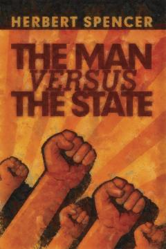 Man versus the State by Herbert Spencer