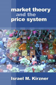 Market Theory and the Price System by Israel Kirzner