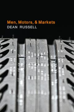 Men, Motors, and Markets by Dean Russell