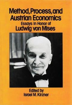 Method, Process, and Austrian Economics by Israel Kirzner