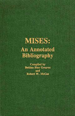 Mises: An Annotated Bibliography by Bettina Bien Greaves