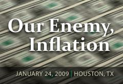Our Enemy Inflation: Mises Circle Houston 2009