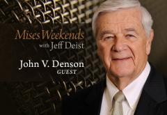 John Denson on Mises Weekends