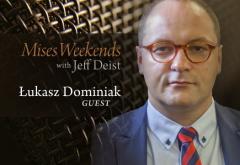 Lukasz Dominiak on Mises Weekends