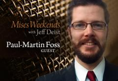 Paul-Martin Foss on Mises Weekends