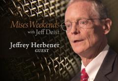Jeffrey Herbener on Mises Weekends