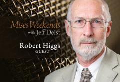 Bob Higgs on Mises Weekends