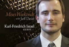 Karl-Friedrich Israel on Mises Weekends