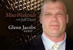 Glenn Jacobs on Mises Weekends