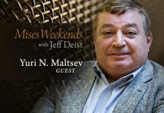 Yuri N. Maltsev on Mises Weekends