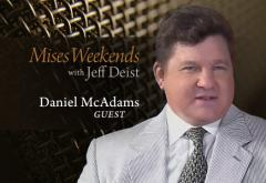 Daniel McAdams on Mises Weekends
