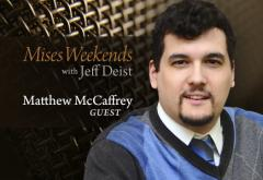 Matt McCaffrey on Mises Weekends