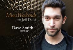 Dave Smith on Mises Weekends