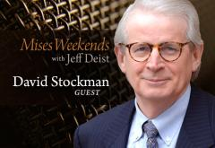 David Stockman on Mises Weekends
