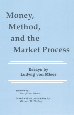 Money, Method, and the Market Process by Mises