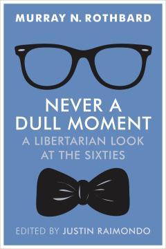 Never a Dull Moment_Rothbard_20160707_bookstore (1).jpg