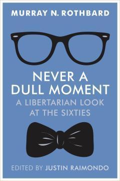 Never a Dull Moment_Rothbard_20160707_bookstore_0.jpg