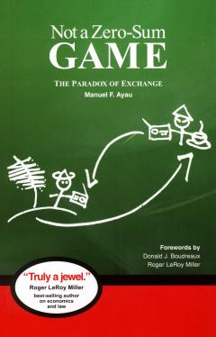 Not a Zero Sum Game by Manuel F. Ayau