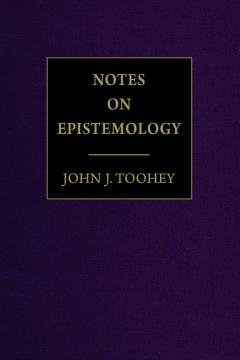 Notes on Epistemology by John Toohey