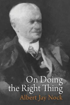 On Doing the Right Thing by Albert Jay Nock