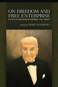 On Freedom and Free Enterprise by Mary Sennholz