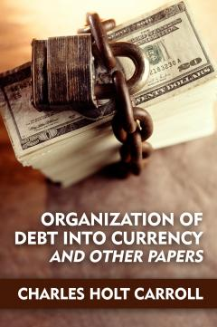 Organization of Debt Into Currency by Carroll