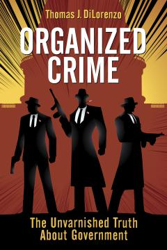 Organized Crime by Thomas J. DiLorenzo