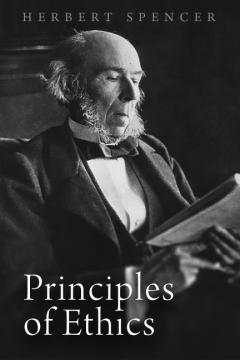Principles of Ethics by Herbert Spencer