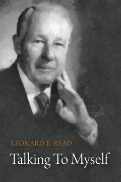 Talking To Myself by Leonard Read