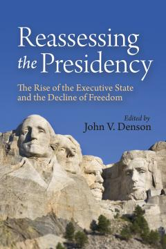 Reassessing the Presidency by John Denson