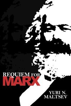 Requiem for Marx by Yuri Maltsev