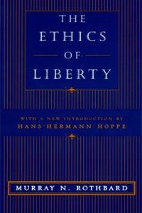 Rothbard The Ethics of Liberty