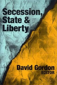 Secession, State, and Liberty edited by David Gordon