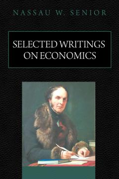 Selected Writings on Economics by Nassau Senior