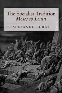 Socialist Tradition Moses to Lenin
