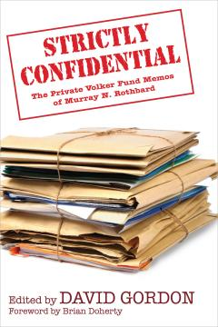 Strictly Confidential by Murray Rothbard