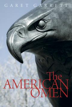 The American Omen by Garet Garrett
