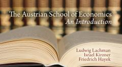 The Austrian School of Economics: An Introduction