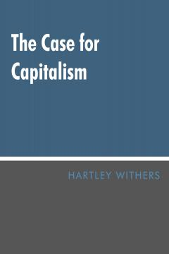 The Case for Capitalism by Hartley Withers