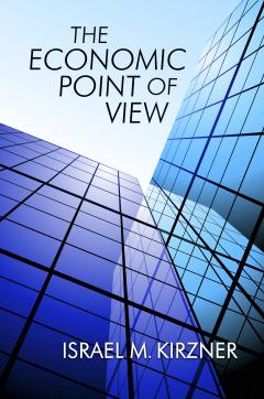 The Economic Point of View by Israel Kirzner