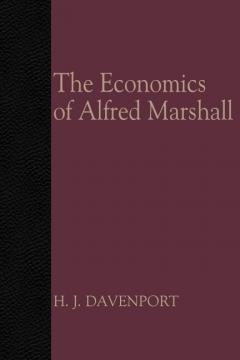 The Economics of Alfred Marshall by H.J. Davenport