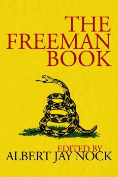 The Freeman Book by Albert Jay Nock