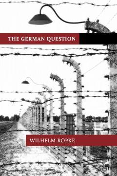 The German Question by Wilhelm Röpke
